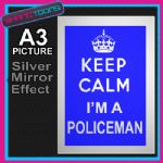 KEEP CALM POLICEMAN ALUMINIUM PRINTED PICTURE SPECIAL EFFECT PRINT NOT CANVAS